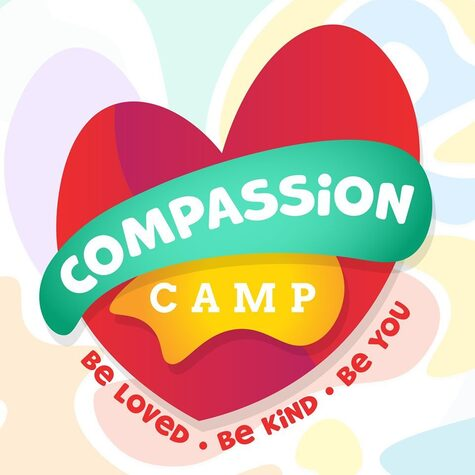 Compassion Camp. Be Loved, Be Kind, Be You.
